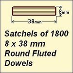 1 Satchel of 1800, 8 x 38mm Round Fluted Dowels