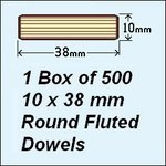 1 Box of 500, 10 x 38mm Round Fluted Dowels