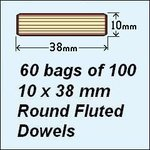 60 bags of 100, 10 x 38mm Round Fluted Dowels