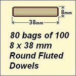 80 bags of 100, 8 x 38mm Round Fluted Dowels