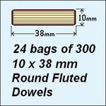 24 bags of 300, 10 x 38mm Round Fluted Dowels