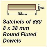1 Satchel of 660, 8 x 38mm Round Fluted Dowels